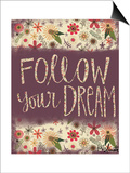 Follow Your Dream Posters by Katie Doucette