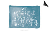 We Have This Hope as an Anchor Prints by Amy Cummings