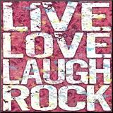 Live Love Laugh Rock Druck aufgezogen auf Holzplatte von Louise Carey