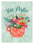 Stay Positive Poster by Mia Charro