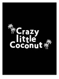 Crazy Little Coconut on Black Art by Ashlee Rae