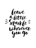 Leave a Little Sparkle Wherever You Go Poster by Brett Wilson