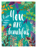 You Are Beautiful Poster by Mia Charro