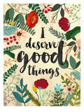 I Deserve Good Things Posters by Mia Charro