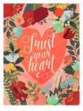 Trust Your Heart Prints by Mia Charro