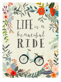 Life Is A Beautiful Ride Prints by Mia Charro