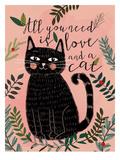 All You Need Cat Print by Mia Charro