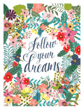 Follow Your Dreams Prints by Mia Charro