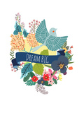 Dream Big Posters by Mia Charro