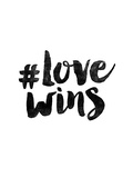 Hashtag Love Wins Posters by Brett Wilson