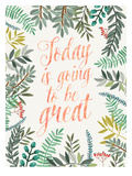 Today Is Going Prints by Mia Charro