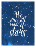 We Are All Made Of Stars Posters by Mia Charro
