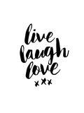 Live Laugh Love Posters van Brett Wilson