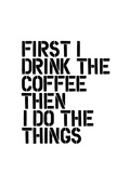 First I Drink the Coffee Prints by Brett Wilson