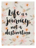 Life Is A Journey Prints by Mia Charro