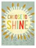 Choose To Shine 2 Posters by Mia Charro