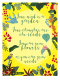 Your Mind Is A Garden Prints by Mia Charro