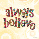 Confetti - Always Believe Prints by Robbin Rawlings