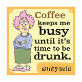 Coffee Keeps Me Busy Prints by  Aunty Acid