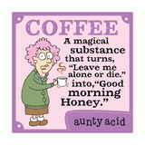Coffee, a Magical Substance Prints by  Aunty Acid