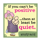 Be Positive Art by  Aunty Acid