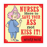 Nurses Save Your Ass Posters by  Aunty Acid