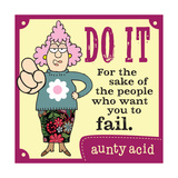Just Do It Prints by  Aunty Acid