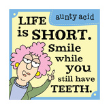 Life Is Too Short Posters by  Aunty Acid