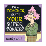 Super Power Posters by  Aunty Acid