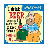 I Drink Beer Art by  Aunty Acid