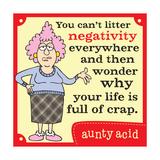 Negativity Poster by  Aunty Acid