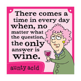 There Comes a Time Posters by  Aunty Acid