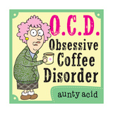 O.C.D. Posters by  Aunty Acid