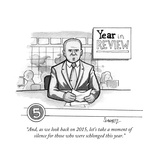 """""""And, as we look back on 2015, let's take a moment of silence for those wh..."""" - Cartoon Premium Giclee Print by Benjamin Schwartz"""