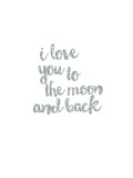 I love You to the Moon & Back Silver Plakaty autor Peach & Gold