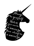 Always Be a Unicorn Print by  Peach & Gold