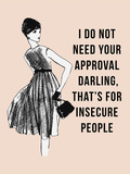 I Do Not Need Your Approval Art by  Peach & Gold