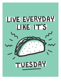 Taco Tuesday Print by  The Glass Mountain