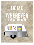 Camper Home Is Wherever Posters por Amy Brinkman