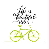 Inspirational Quote - Life is a Beautiful Ride. Handwritten Modern Calligraphy Poster with Green Ha Prints by  kotoko