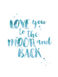 Love You To Moon Back Watercolor Blue Prints by Amy Brinkman