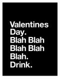 Valentines Day Blah Blah Blah Poster af Brett Wilson