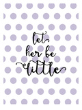 Let Her Be Little Polkadots Lavender Prints by Amy Brinkman