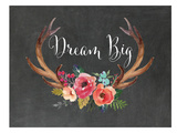 Dream Big Antlers Chalkboard 01 Prints by Amy Brinkman