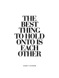 The Best Thing to Hold Onto is Each Other Posters av Brett Wilson