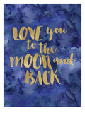 Love You To Moon Back Gold Blue Watecolor Print by Amy Brinkman