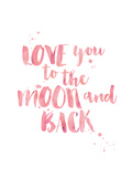 Love You To Moon Back Watercolor Pink Print by Amy Brinkman