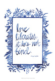 Love Quote I Prints by Grace Popp