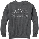 Crewneck Sweatshirt: Downton Abbey- Love Shirts