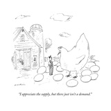"""I appreciate the supply, but there just isn't a demand."" - New Yorker Cartoon Premium Giclee Print by Michael Maslin"